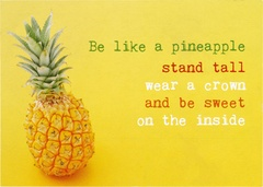 Be like a pineapple